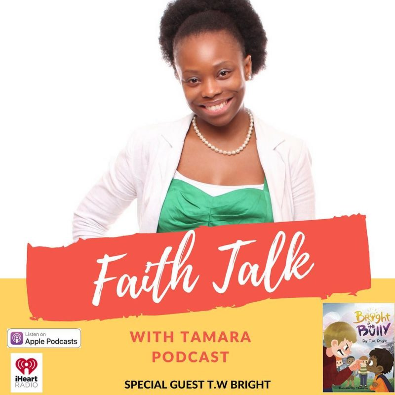 Bright and the Bully Author Interview - Faith Talk With Tamara